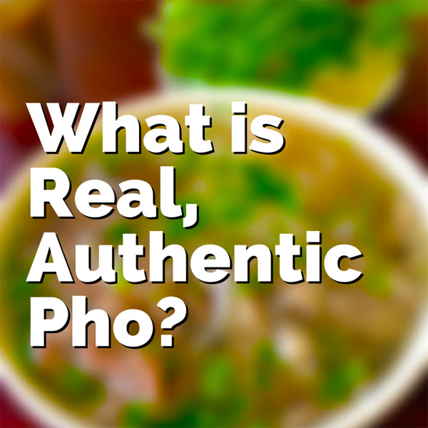 What is Real Authentic Pho question remains