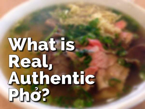 What is real, authentic pho?