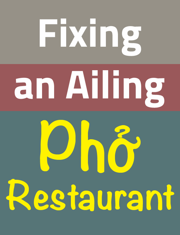 Fixing an ailing pho restaurant