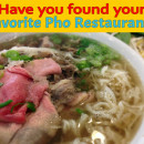 Have you found your favorite pho restaurant