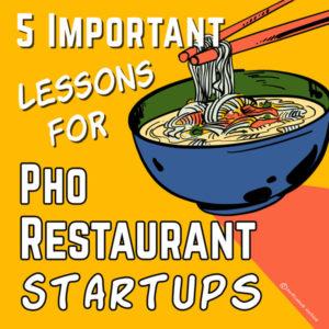 5 Important Lessons For Pho Restaurant Startups