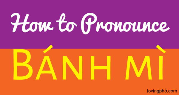 How to pronounce banh mi