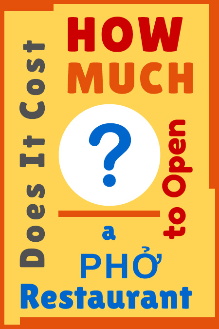 How much cost to open a pho restaurant?
