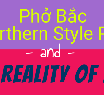 Pho Bac (Northern Pho) and the reality of Vietnamese pho