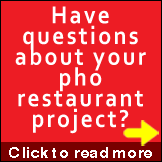 Have questions about your pho restaurant project?