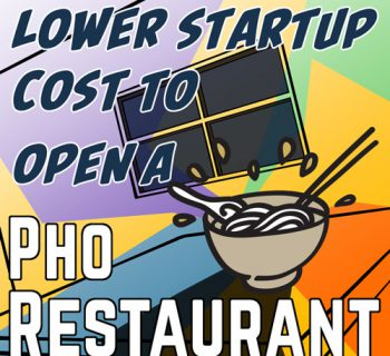 Lower startup cost to open a Pho Restaurant
